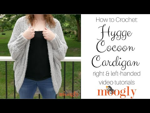 How to Crochet: Hygge Cocoon Cardigan (Right Handed)
