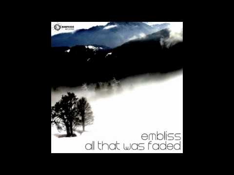 Embliss - All That Was Faded (original mix)