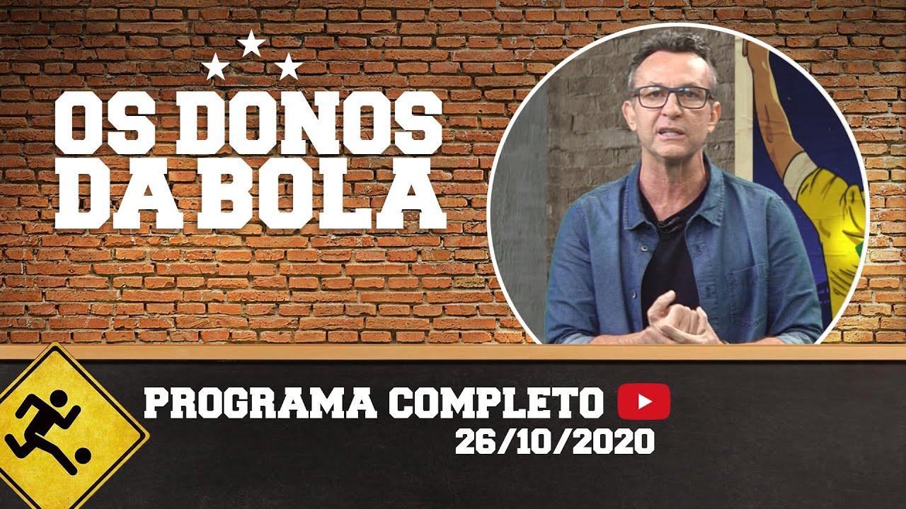 OS DONOS DA BOLA - 26/10/2020 - PROGRAMA COMPLETO