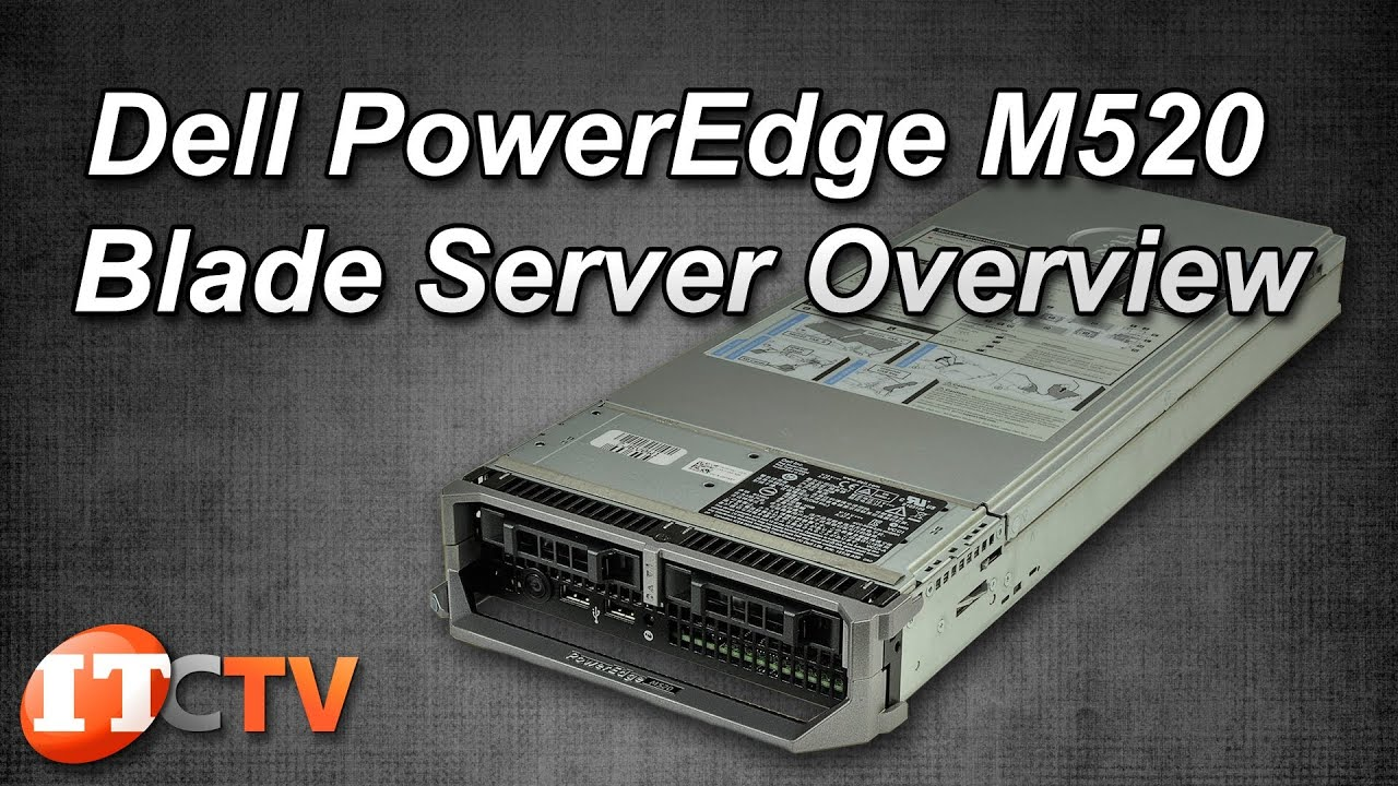 Dell PowerEdge M520 Blade Server Overview ( IT Creations, Inc