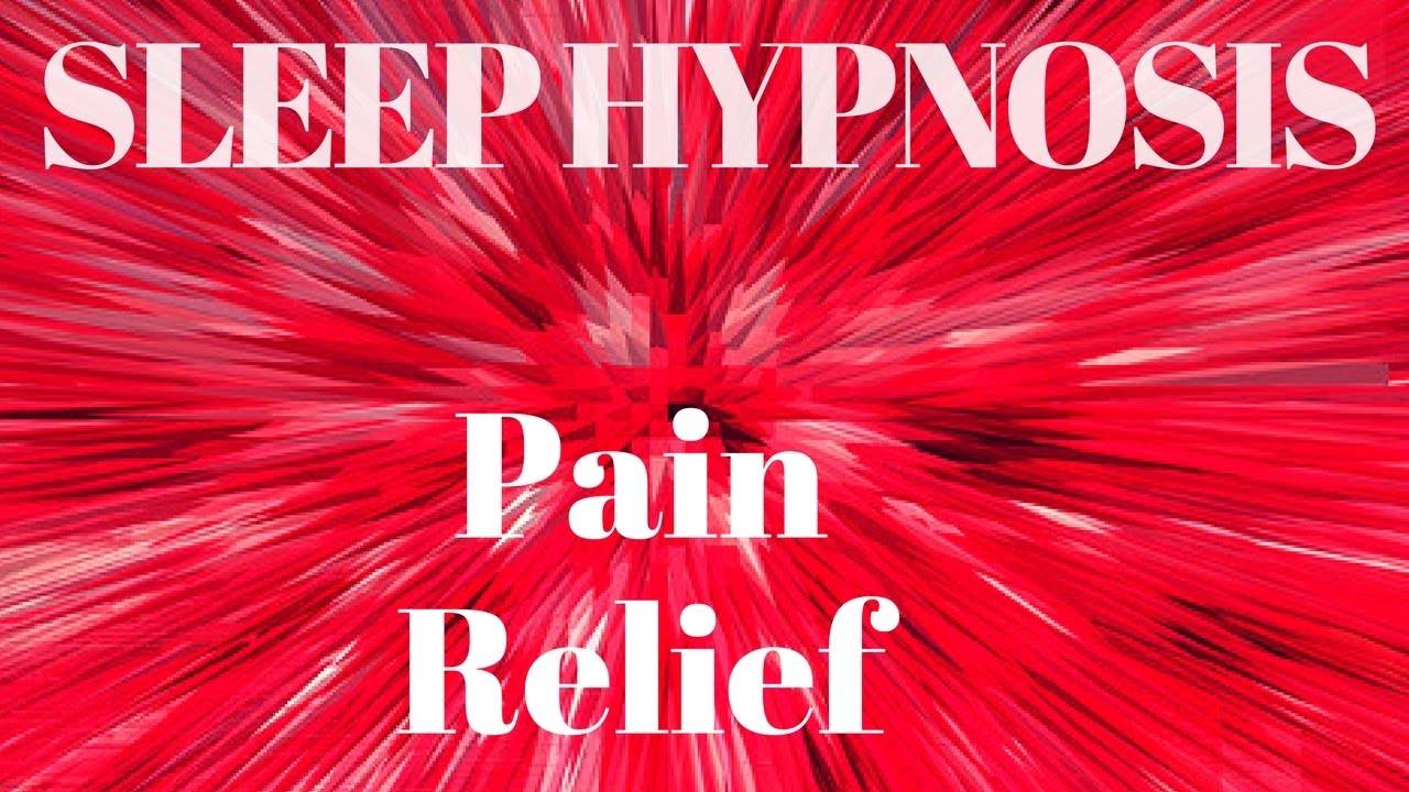 Hypnosis For Pain Relief And Sleep Youtube