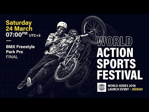 FWS 2018 LAUNCH EVENT JEDDAH: BMX Freestyle Park Pro Final