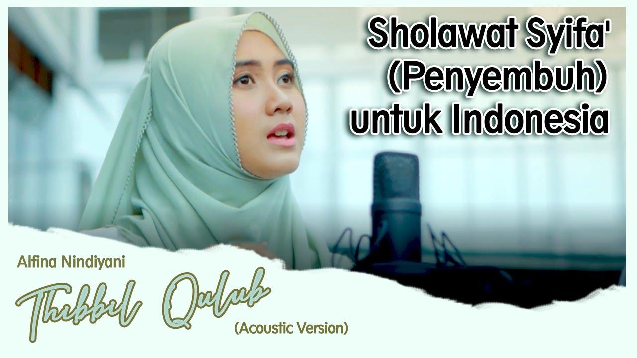 Sholawat Syifa' (Penyembuh) Untuk Indonesia - Thibbil Qulub by Alfina Nindiyani