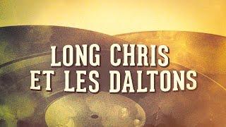 Long Chris et les Daltons, Vol. 1 « Les années yéyé » (Album complet)