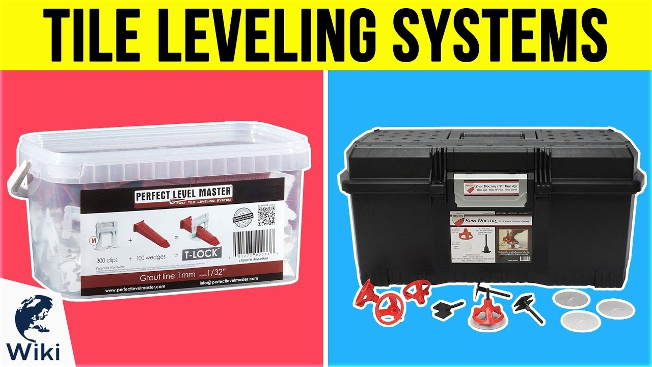 9 Best Tile Leveling Systems 2019