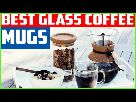 Top 5  Best Glass Coffee Mugs In 2020