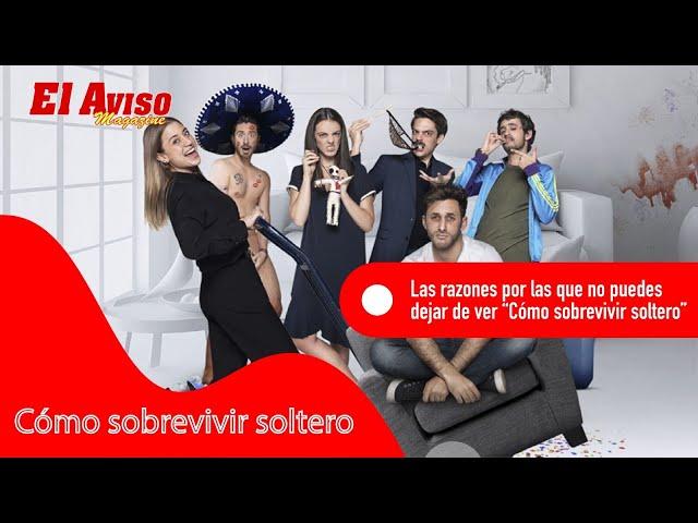 Cómo Sobrevivir Soltero - El Aviso Magazine