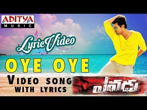 Oye Oye Video Song With Lyrics II Yevadu Songs