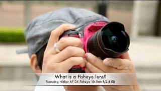 What is a Fisheye lens? (feat. Nikkor AF DX Fisheye 10.5mm f/2.8 ED)(, 2011-03-25T11:36:31.000Z)