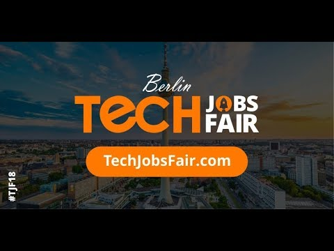 Tech Job Fair 2018, Berlin, Germany - Job Seeker And Recruiter Experience