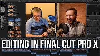 Editing Workflow in Final Cut Pro X | Hey.film podcast ep11