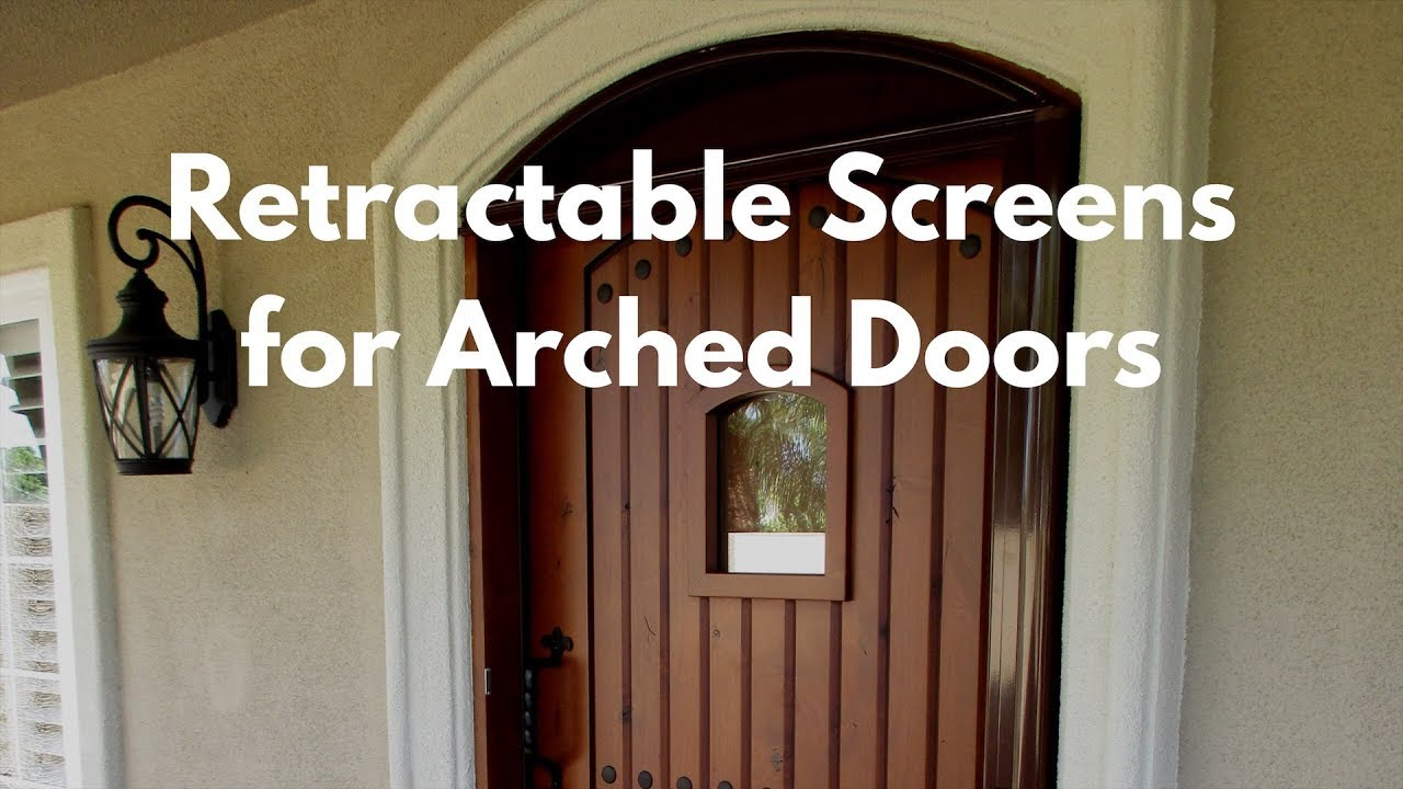 Retractable Screens For Arched Doors Youtube