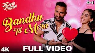 Full Video: Bandhu Tu Mera - Jawaani Jaaneman   Saif Ali Khan, Alaya F, Tabu  Yasser Desai  New Song