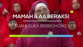 Mamah dan Aa Beraksi  - Suami Suka Berbohong