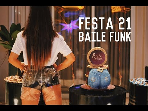 Minha festa de 21 anos: Baile Funk