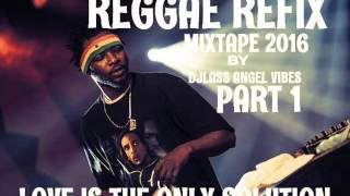 Reggae Refix Mixtape Feat.Martin Luther King, Jah Cure, Morgan Heritage, Sizzla, Alaine,(Oct. 2016)