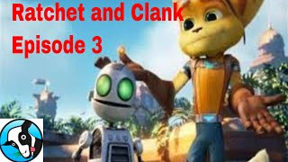Ratchet and clank Episode 3