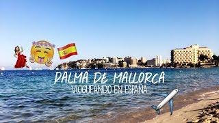 Viaje a Palma de Mallorca - España 🇪🇸