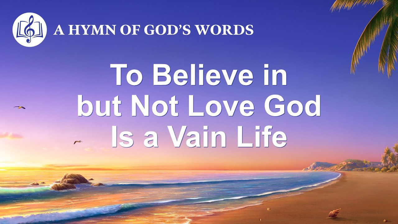 """2020 English Christian Song   """"To Believe in but Not Love God Is a Vain Life"""""""