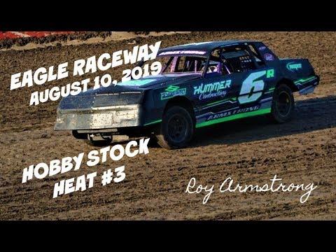 08/10/2019 Eagle Raceway Hobby Stock Heat #3