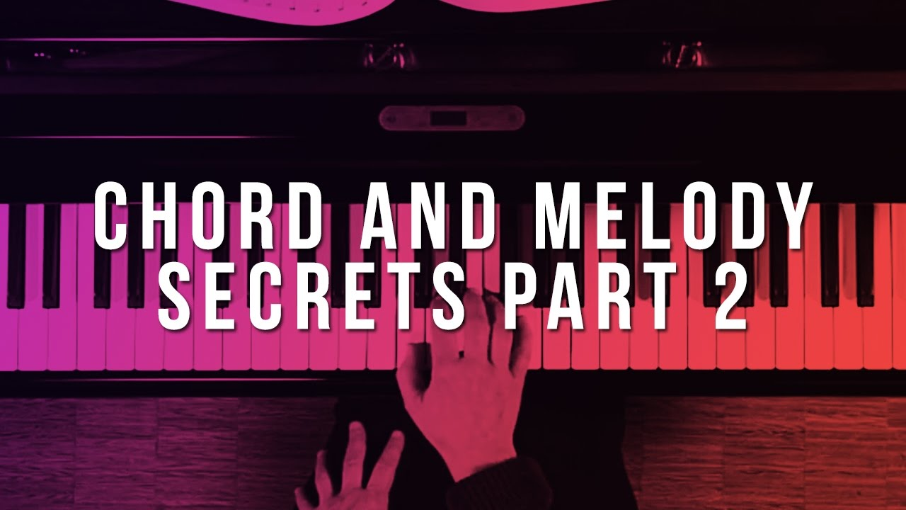Chord & Melody Secrets: Part 2