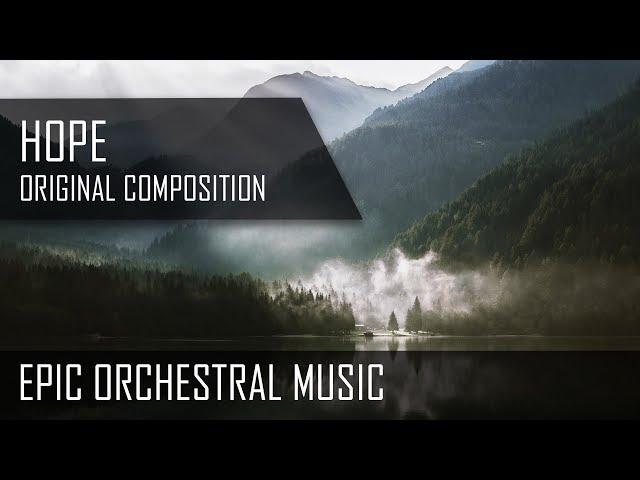 Hope - Epic Orchestral Music - Original Composition