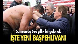 Samsun'da 626 yıllık gelenek: Recep Kara başpehlivan!