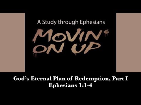 God's Eternal Plan of Redemption, Pt. I