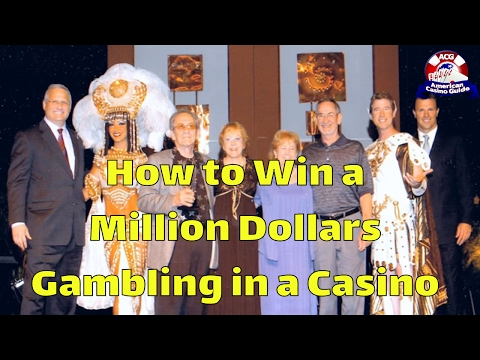 How to Win a Million Dollars Gambling in a Casino