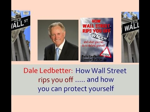 Dale Ledbetter: How Wall Street RIPS YOU OFF & How to Protect Yourself