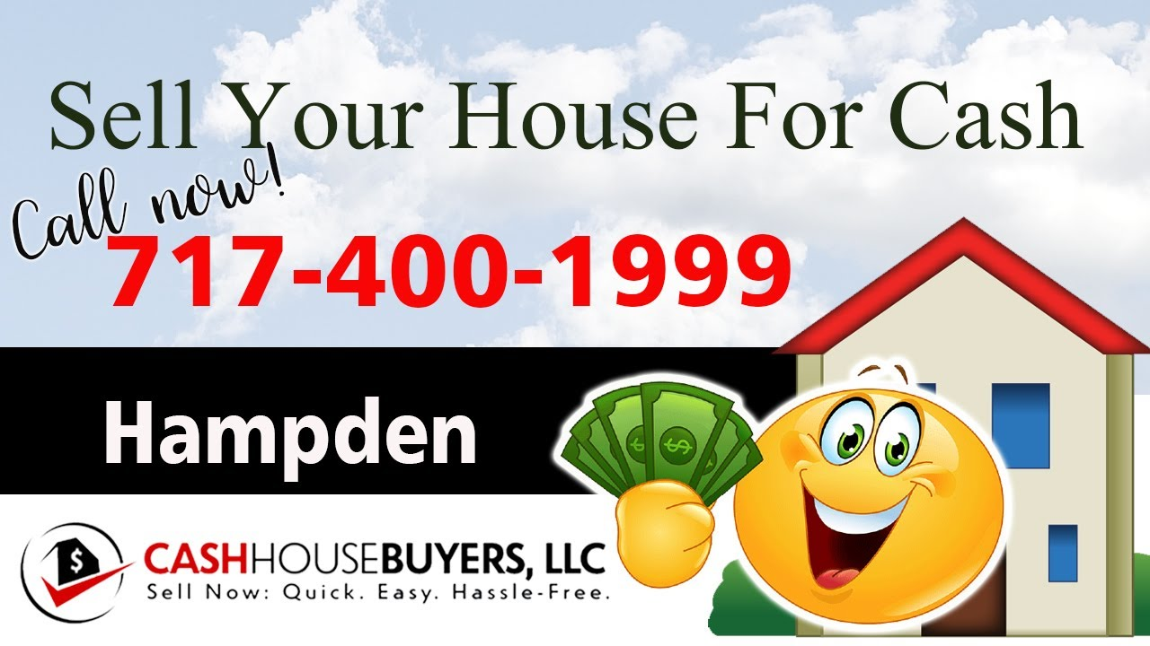 SELL YOUR HOUSE FAST FOR CASH Hampden MD | CALL 717 400 1999 | We Buy Houses HampdenMD