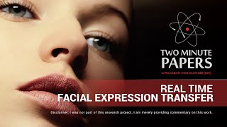 Two Minute Papers - Real-Time Facial Expression Transfer