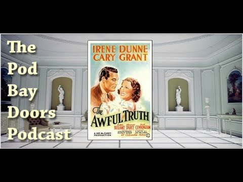 The Pod Bay Doors Podcast, Episode #31: The Awful Truth (1937)