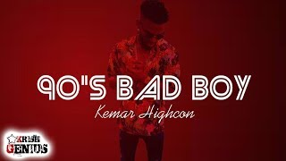 Kemar Highcon - 90's Bad Boy - September 2017
