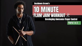 10 Minute FLAM JAM WORKOUT! w/ Beatdown Brown (Pts 1 & 2)