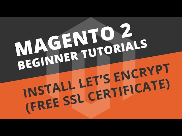 Setup Let's Encrypt Free SSL Certificate - Magento 2 Tutorial