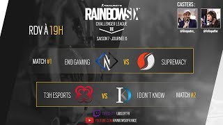 Challenger League Rainbow Six - End Gaming vs Supremacy // T3H eSports vs I Don't Know.