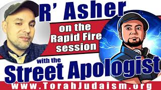 R' Asher on the Rapid Fire session with the Street Apologist