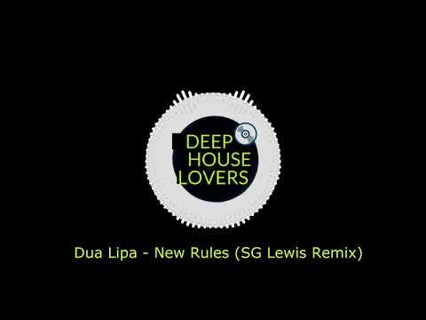 Dua Lipa - New Rules (SG Lewis Remix)