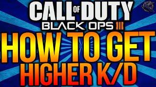 HOW TO GET A BETTER K/D IN BLACK OPS 3! (BO3 Get A Better KD Ratio)
