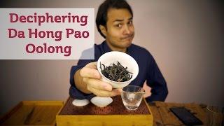 Deciphering Da Hong Pao #Oolong Tea