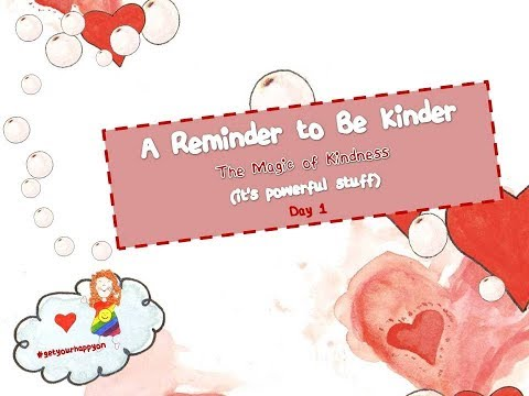 Reminder to Be Kinder Day 1 The Magic of Kindness