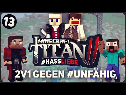 MINECRAFT TITAN 2 | #13 | 1v2 gegen #TeamUnfähig! #HassLiebe | Vicevice
