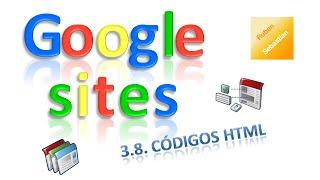 Curso de Google Sites: 3.8. Código HTML para insertar gadgets. Vídeo tutorial (gratis)
