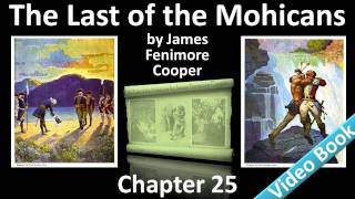 Chapter 25 - The Last of the Mohicans by James Fenimore Cooper