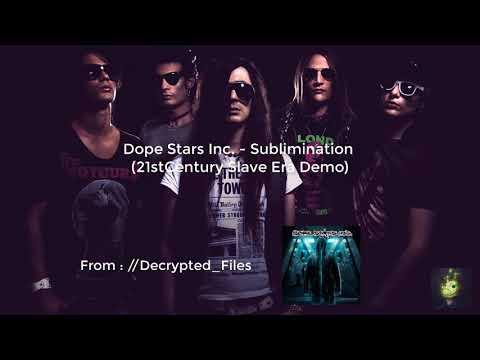 Dope Stars Inc. - Sublimination (21st Century Slave Era Demo)