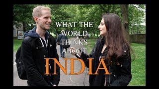 What the World Thinks of INDIA