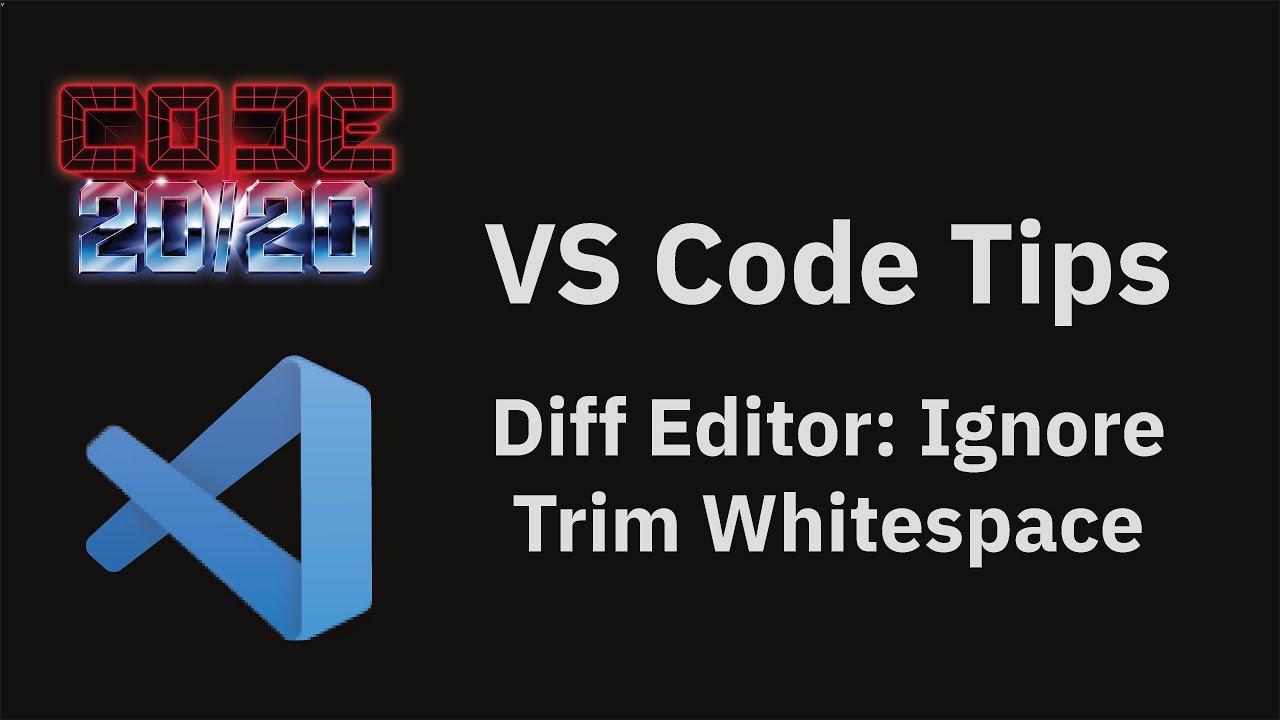Diff Editor: Ignore Trim Whitespace