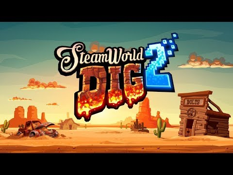 MY FAVORITE ADVENTURE GAME EVER | SteamWorld DIG 2