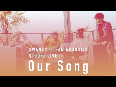 SWANKY OCEAN ACOUSTIX / Our Song【STUDIO LIVE】